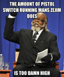 the amount of pistol switch running mans zejim does
