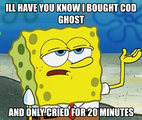 ill have you know i bought cod ghost