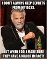 i don't always keep secrets from my boss,