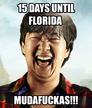 15 days until Florida