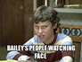 bailey's people watching face